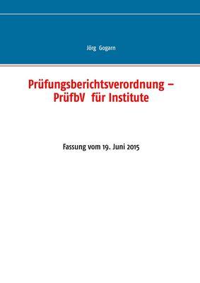 Prüfungsberichtsverordnung – PrüfbV  für Institute