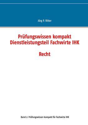 Prüfungswissen kompakt Dienstleistungsteil Fachwirte IHK