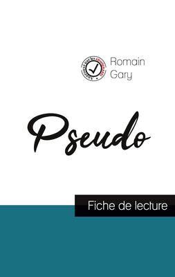Pseudo de Romain Gary (fiche de lecture et analyse complète de l'oeuvre)