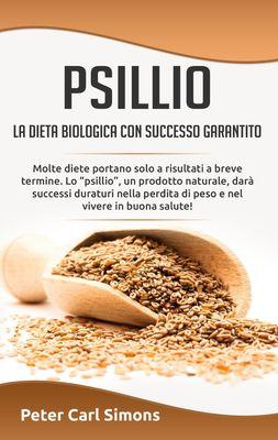 Psillio - la dieta biologica con successo garantito