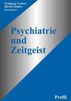 Psychiatrie und Zeitgeist