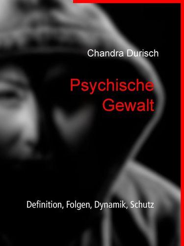 Psychische Gewalt - Definition, Folgen, Dynamik, Schutz