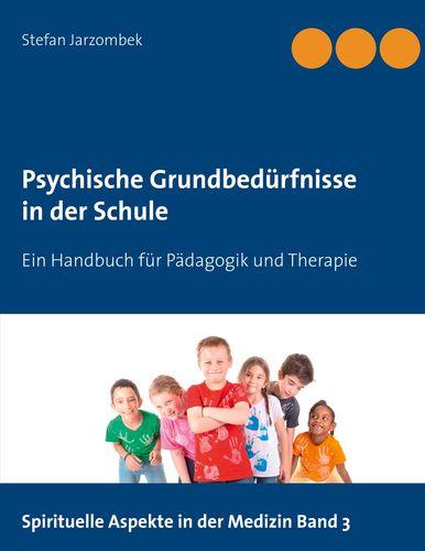 Psychische Grundbedürfnisse in der Schule