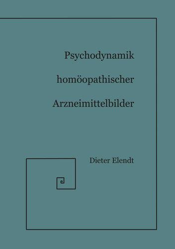 Psychodynamik Homöopathischer Arzneimittelbilder