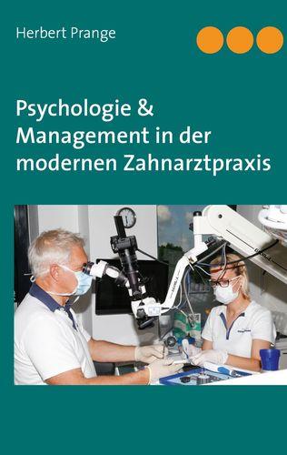 Psychologie & Management in der modernen Zahnarztpraxis