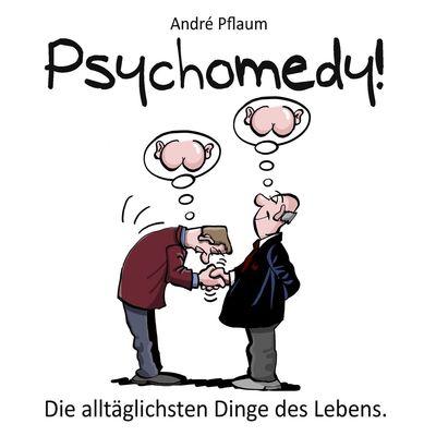 Psychomedy!