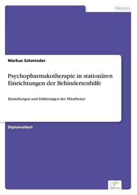 Psychopharmakotherapie in stationären Einrichtungen der Behindertenhilfe