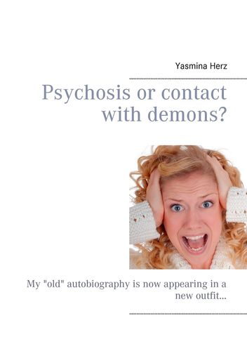 Psychosis or contact with demons?