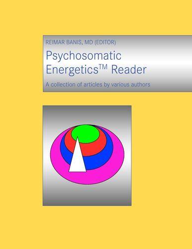 Psychosomatic Energetics Reader