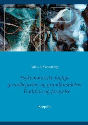 Psykomotoriske  faglige  grundbegreber og grundforståelser