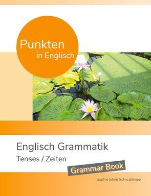Punkten in Englisch - Englisch Grammatik - Tenses / Zeiten