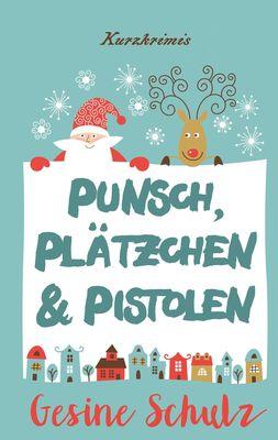 Punsch, Plätzchen & Pistolen