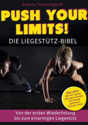 PUSH YOUR LIMITS! Die Liegestütz-Bibel