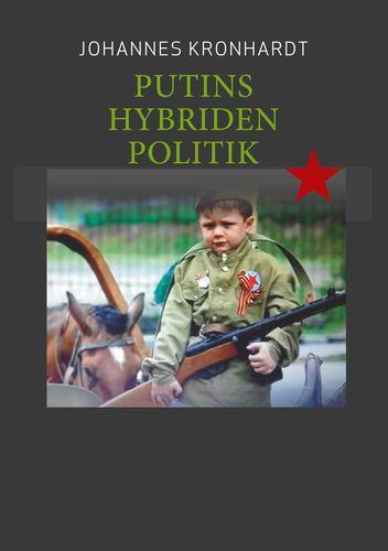 Putins Hybriden Politik