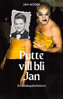 Putte vill bli Jan