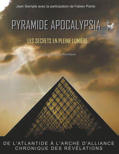 Pyramide apocalypsia, les secrets en pleine lumière