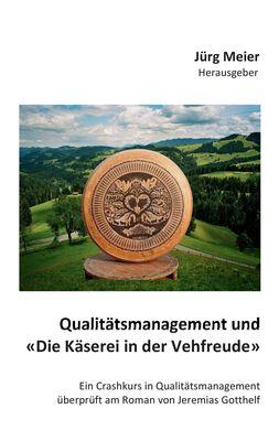 """Qualitätsmanagement und """"Die Käserei in der Vehfreude"""""""