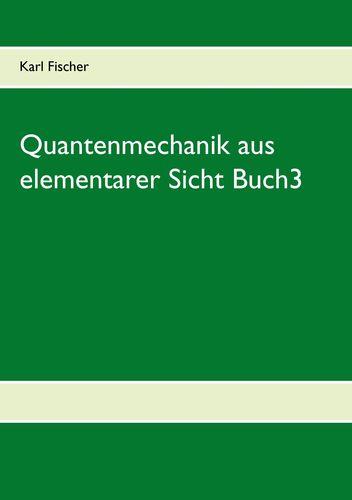 Quantenmechanik aus elementarer Sicht Buch3