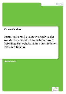 Quantitative und qualitative Analyse der von der Neumarkter Lammsbräu durch freiwillige Umweltaktivitäten vermiedenen externen Kosten