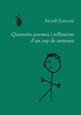 Quaranta poemes i reflexions d'un cap de setmana