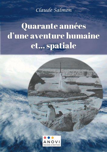 Quarante années d'une aventure humaine et... spatiale