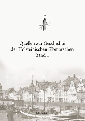 Quellen zur Geschichte der Holsteinischen Elbmarschen