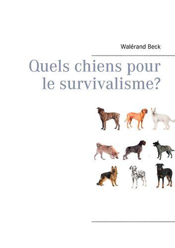 Quels chiens pour le survivalisme?