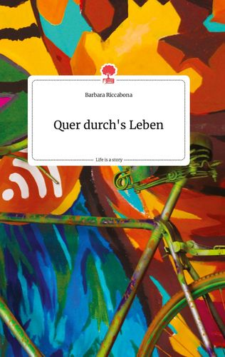 Quer durch's Leben. Life is a Story - story.one