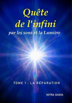 Quête de l'infini par les sons et la Lumière, Tome 1: La Réparation