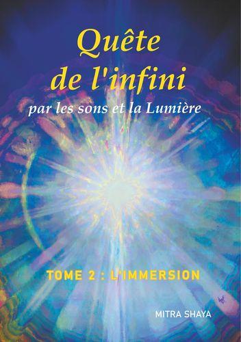 Quête de l'infini par les sons et la Lumière, Tome 2, L'Immersion