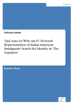 'Qui sono io? Who am I?': Fictional Representation of Italian American Immigrants' Search for Identity in 'The Sopranos'