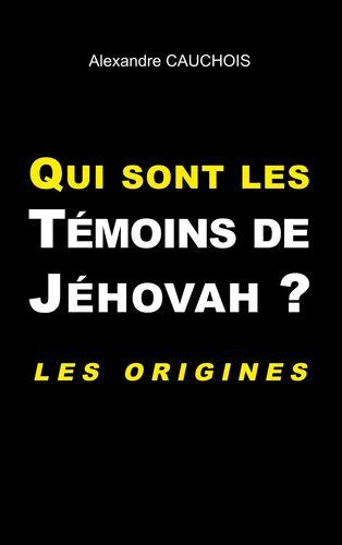 Qui sont les Témoins de Jéhovah ?