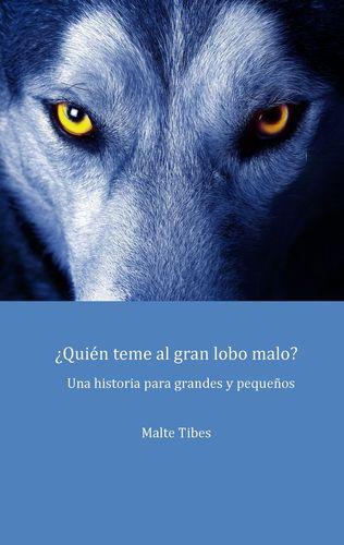 ¿Quién teme al gran lobo malo?