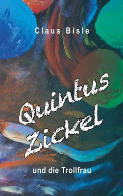 Quintus Zickel und die Trollfrau