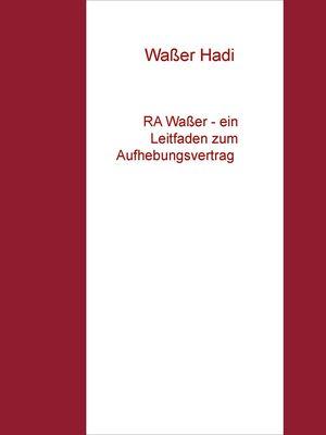RA Waßer - ein Leitfaden zum Aufhebungsvertrag