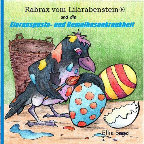 Rabrax vom Lilarabenstein und die Eierauspuste-Bemalhasenkrankheit