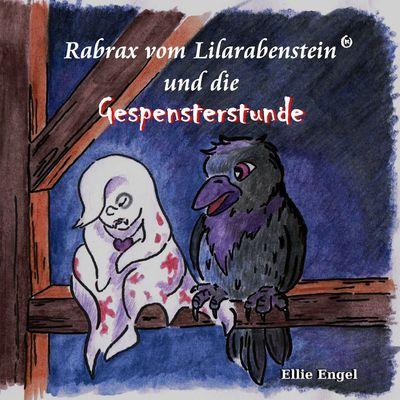 Rabrax vom Lilarabenstein und die Gespensterstunde
