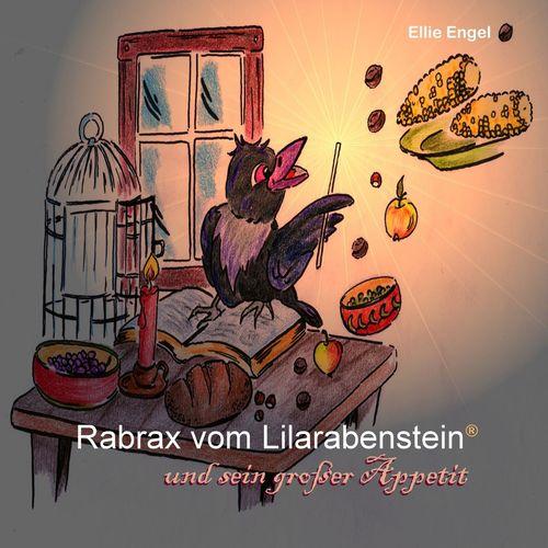 Rabrax vom Lilarabenstein und sein großer Appetit