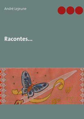 Racontes...
