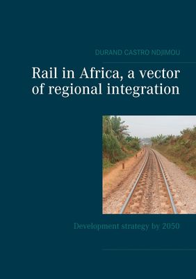 Rail in Africa, a vector of integration