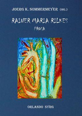 Rainer Maria Rilkes Prosa
