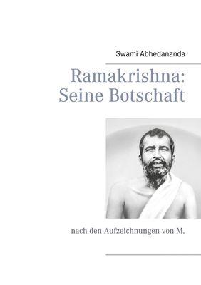 Ramakrishna: Seine Botschaft