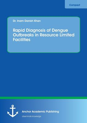 Rapid Diagnosis of Dengue Outbreaks in Resource Limited Facilities