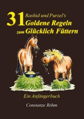 Rashid und Purzel's 31 Goldene Regeln zum Glücklich Füttern