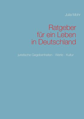 Ratgeber für ein Leben in Deutschland