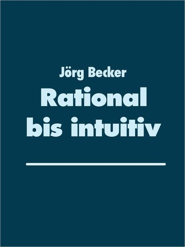 Rational bis intuitiv