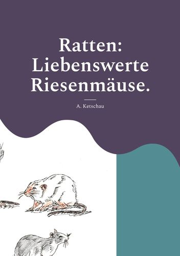 Ratten: Liebenswerte Riesenmäuse.