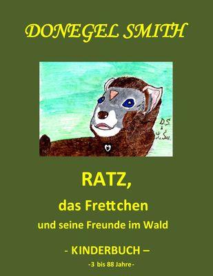 Ratz, das Frettchen und seine Freunde im Wald
