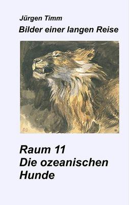 Raum 11 Die ozeanischen Hunde