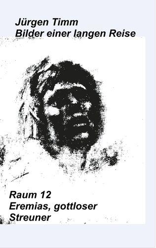 Raum 12 Eremias, gottloser Streuner